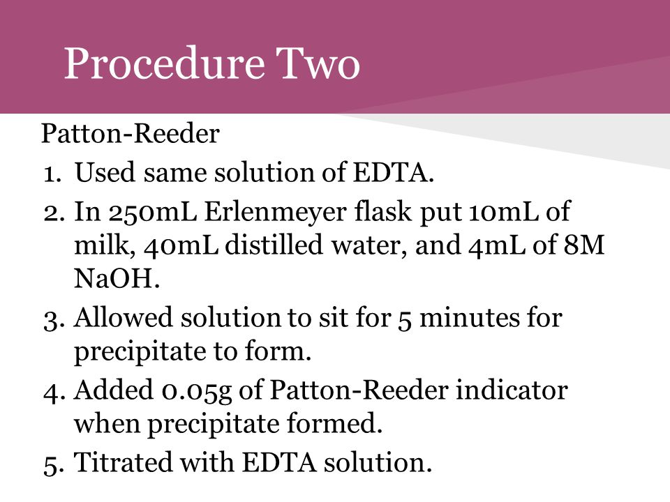 Procedure Two Patton-Reeder Used same solution of EDTA.