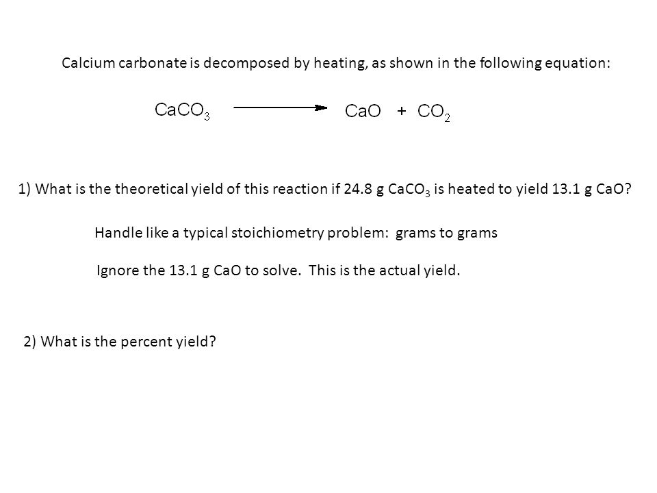 percent yield of calcium carbonate Mole ratios and reaction stoichiometry • calculate your percent yield of sodium chloride product reaction b: sodium carbonate and hydrochloric acid.