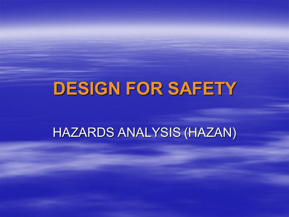 HAZARDS ANALYSIS (HAZAN)