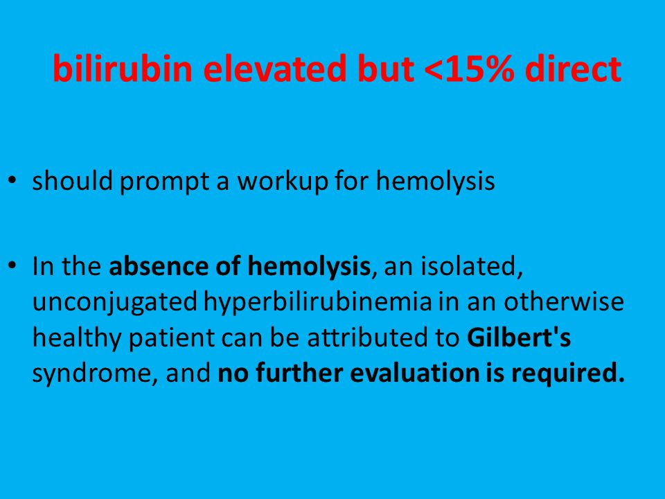 bilirubin elevated but <15% direct