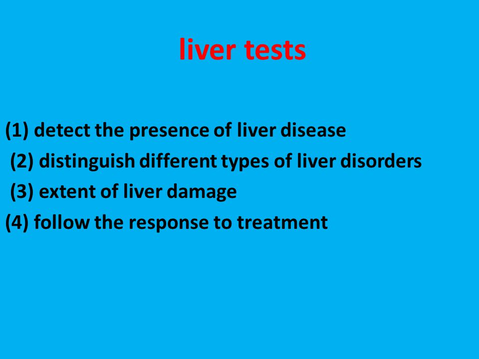 liver tests (1) detect the presence of liver disease