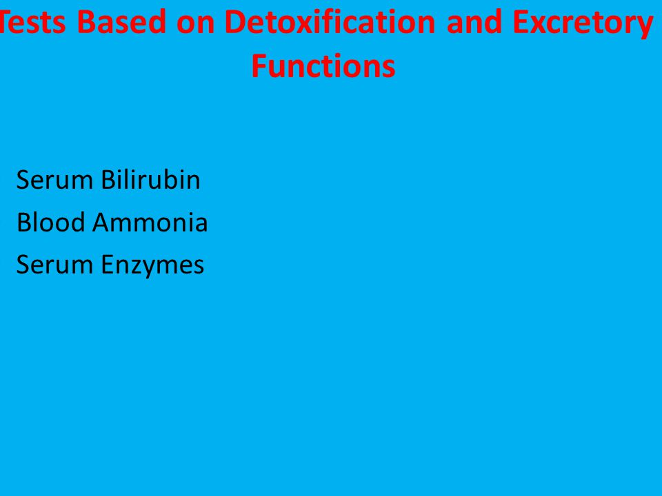 Tests Based on Detoxification and Excretory Functions