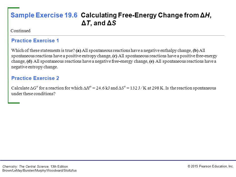 Sample Exercise 19.6 Calculating Free-Energy Change from ΔH, ΔT, and ΔS