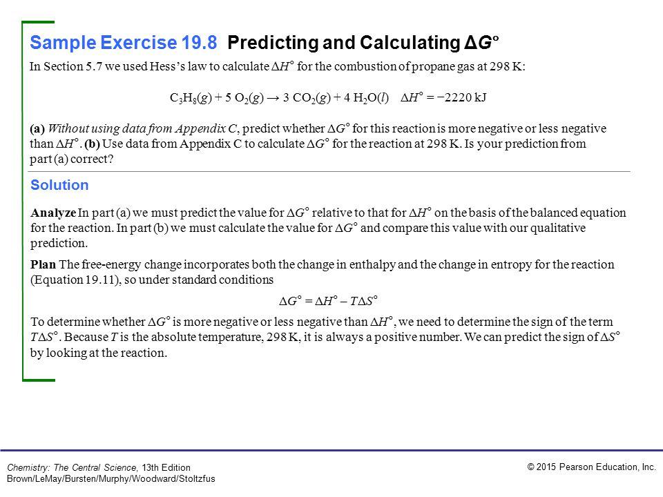 C3H8(g) + 5 O2(g) → 3 CO2(g) + 4 H2O(l) ΔH° = −2220 kJ