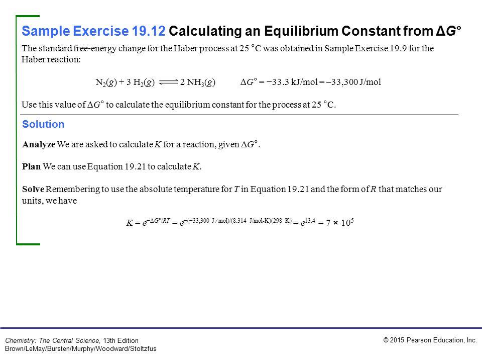 N2(g) + 3 H2(g) 2 NH3(g) ∆G° = −33.3 kJ/mol = –33,300 J/mol