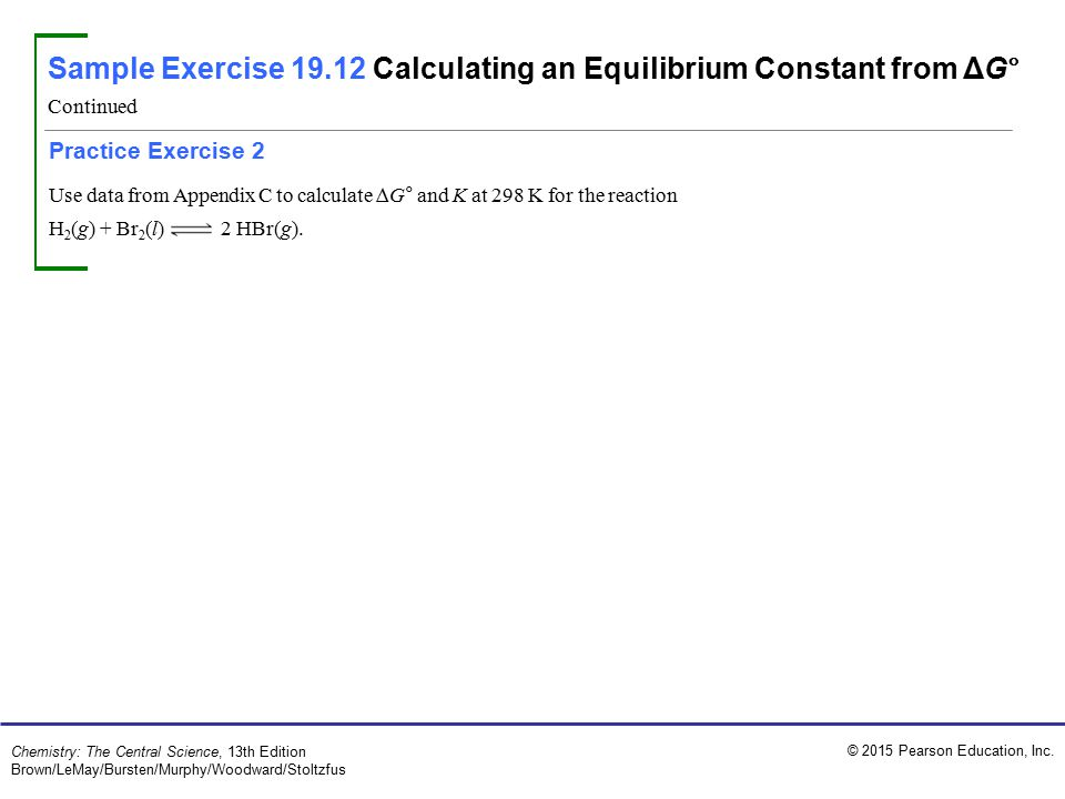 Sample Exercise 19.12 Calculating an Equilibrium Constant from ΔG°