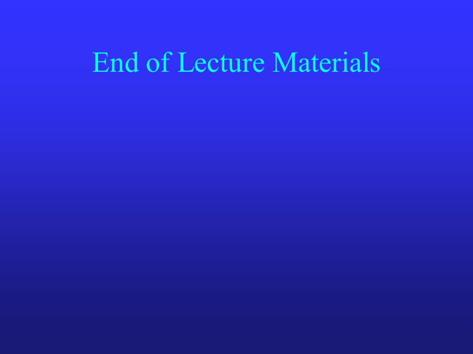 End of Lecture Materials