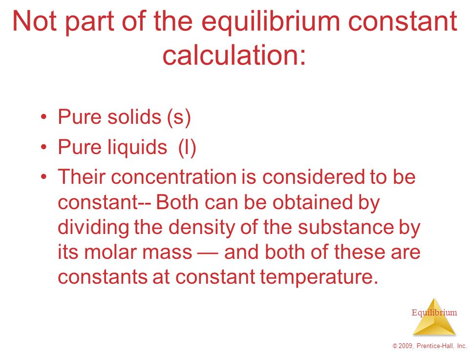 Not part of the equilibrium constant calculation: