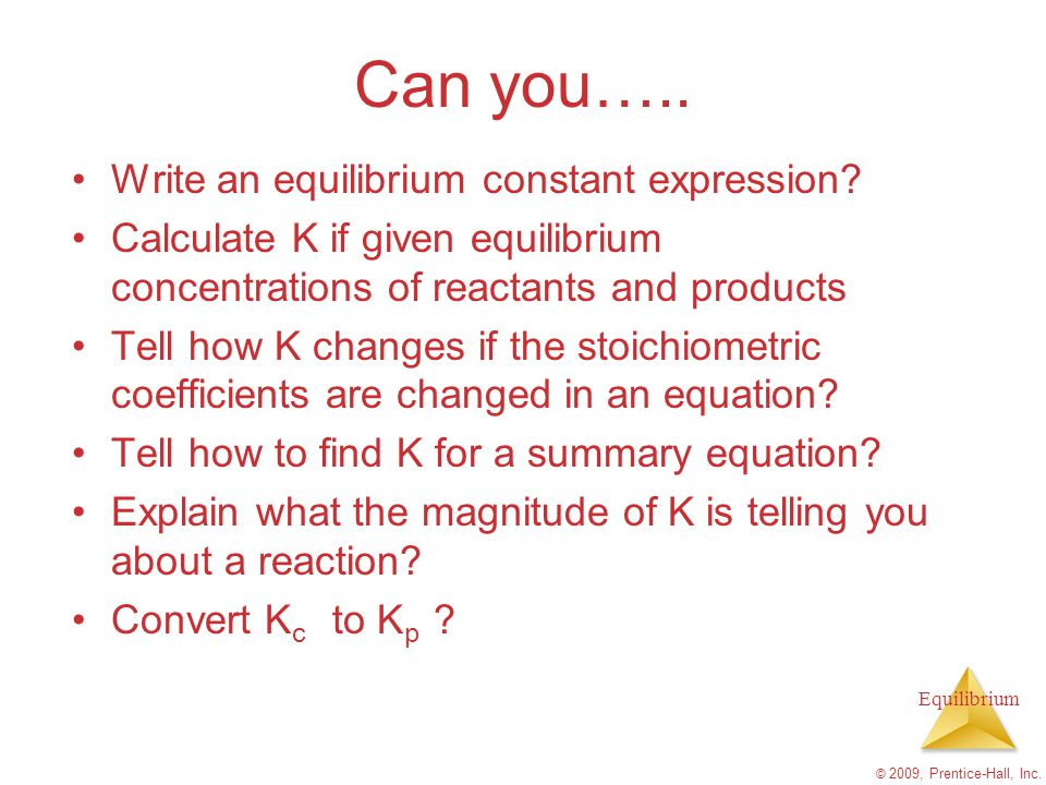 Can you….. Write an equilibrium constant expression