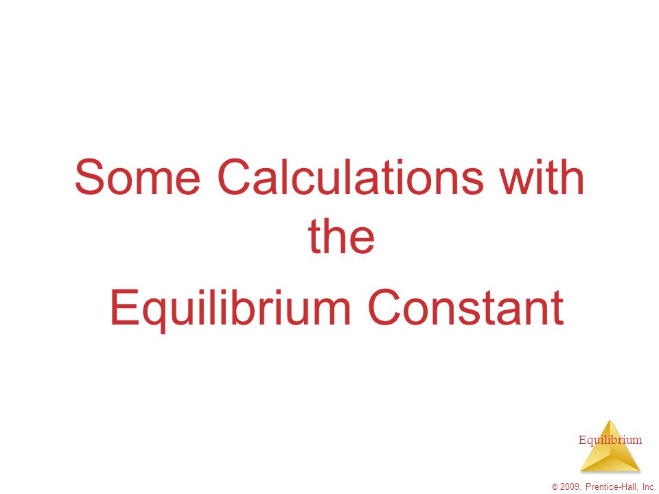 Some Calculations with the Equilibrium Constant
