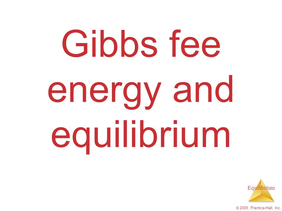Gibbs fee energy and equilibrium