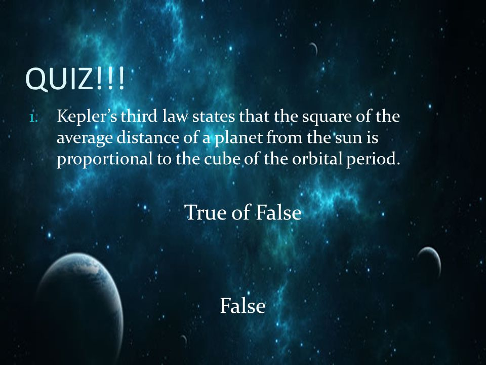 QUIZ!!! True of False False