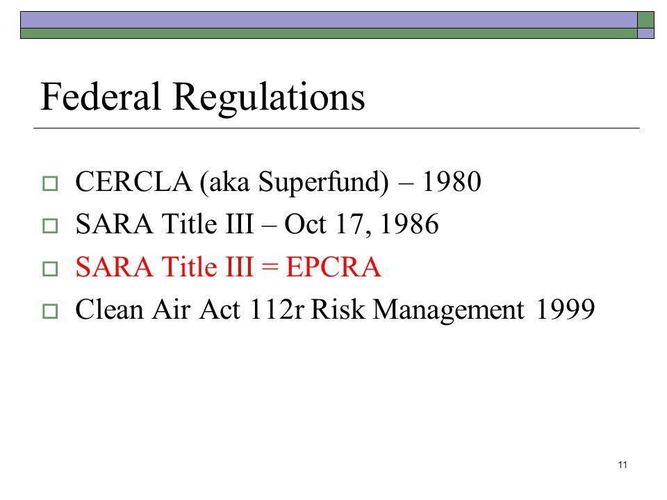 Federal Regulations CERCLA (aka Superfund) – 1980