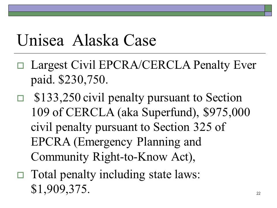 Unisea Alaska Case Largest Civil EPCRA/CERCLA Penalty Ever paid. $230,750.