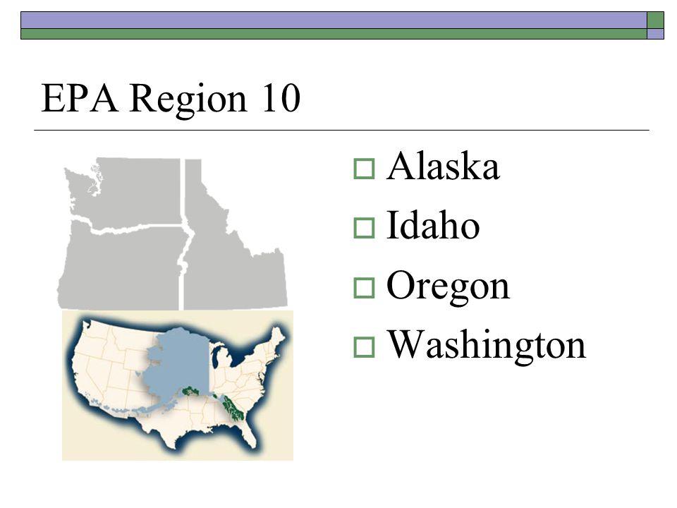 EPA Region 10 Alaska Idaho Oregon Washington