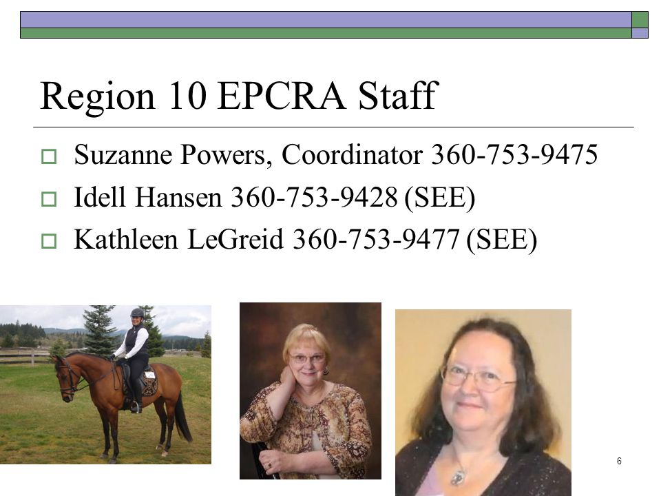 Region 10 EPCRA Staff Suzanne Powers, Coordinator 360-753-9475