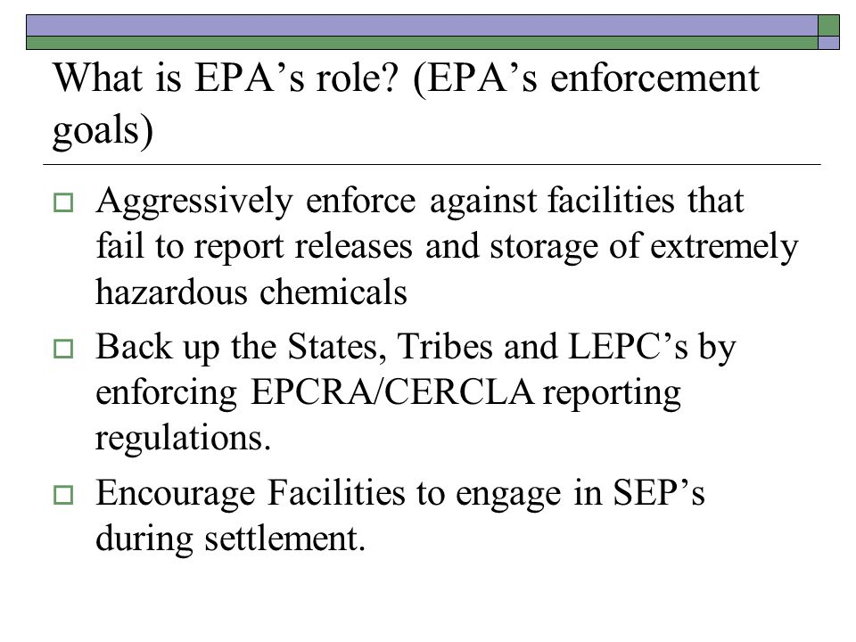 What is EPA's role (EPA's enforcement goals)