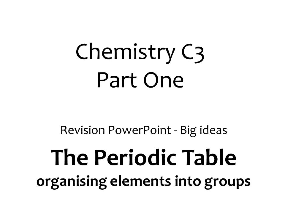 The Periodic Table organising elements into groups