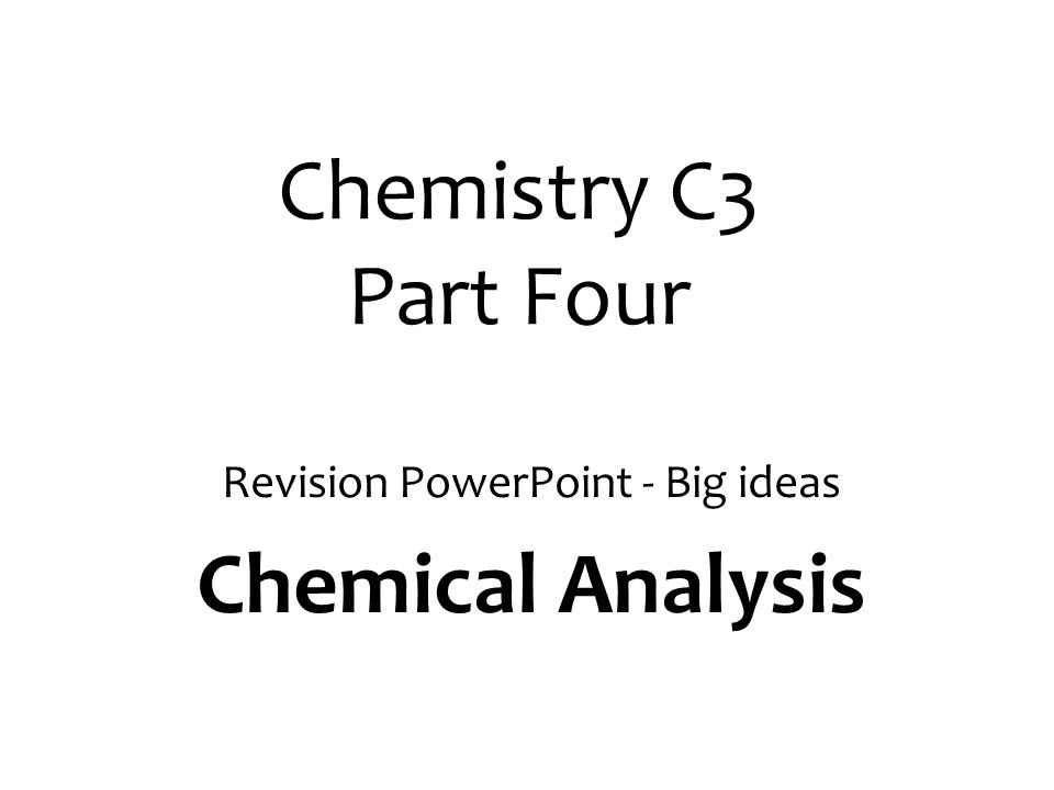 Revision PowerPoint - Big ideas Chemical Analysis