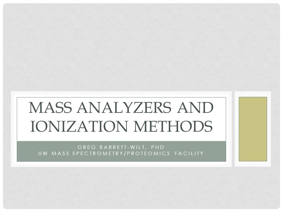 MASS ANALYZERS AND IONIZATION METHODS