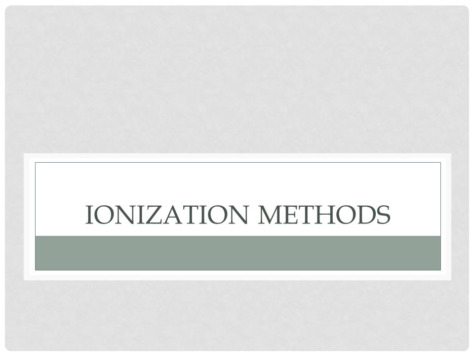 Ionization methods