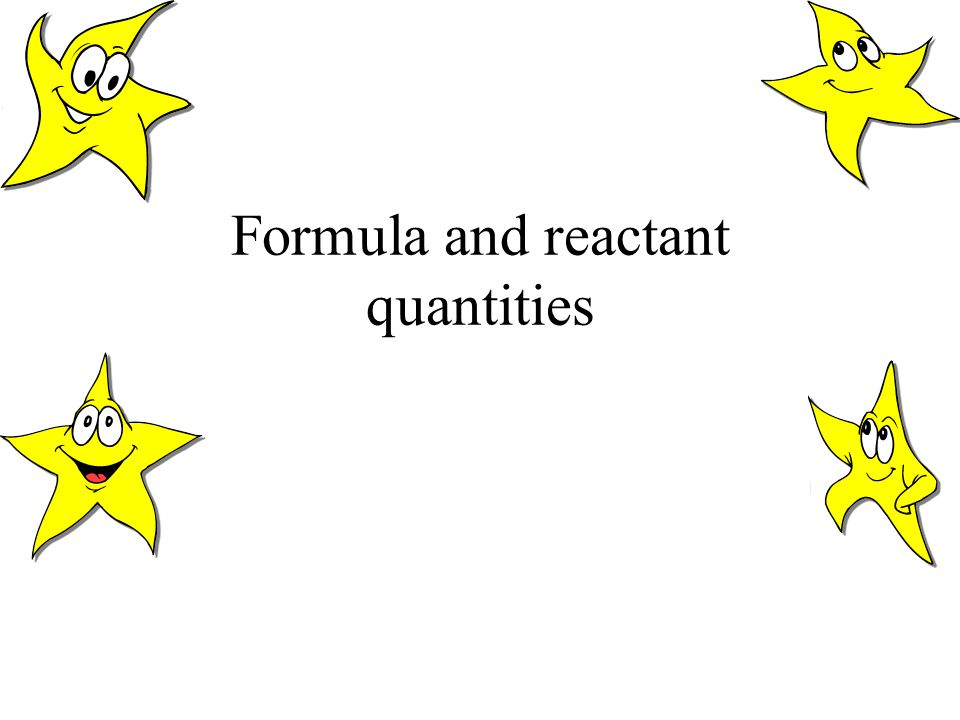Formula and reactant quantities