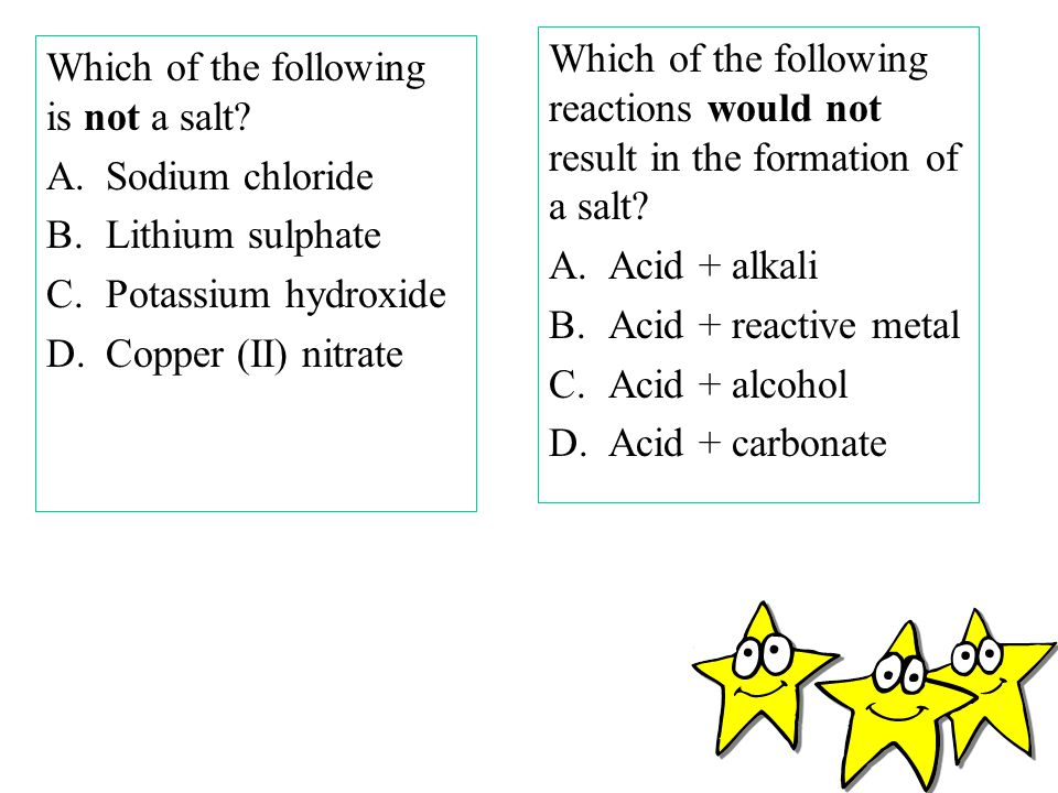 Which of the following reactions would not result in the formation of a salt