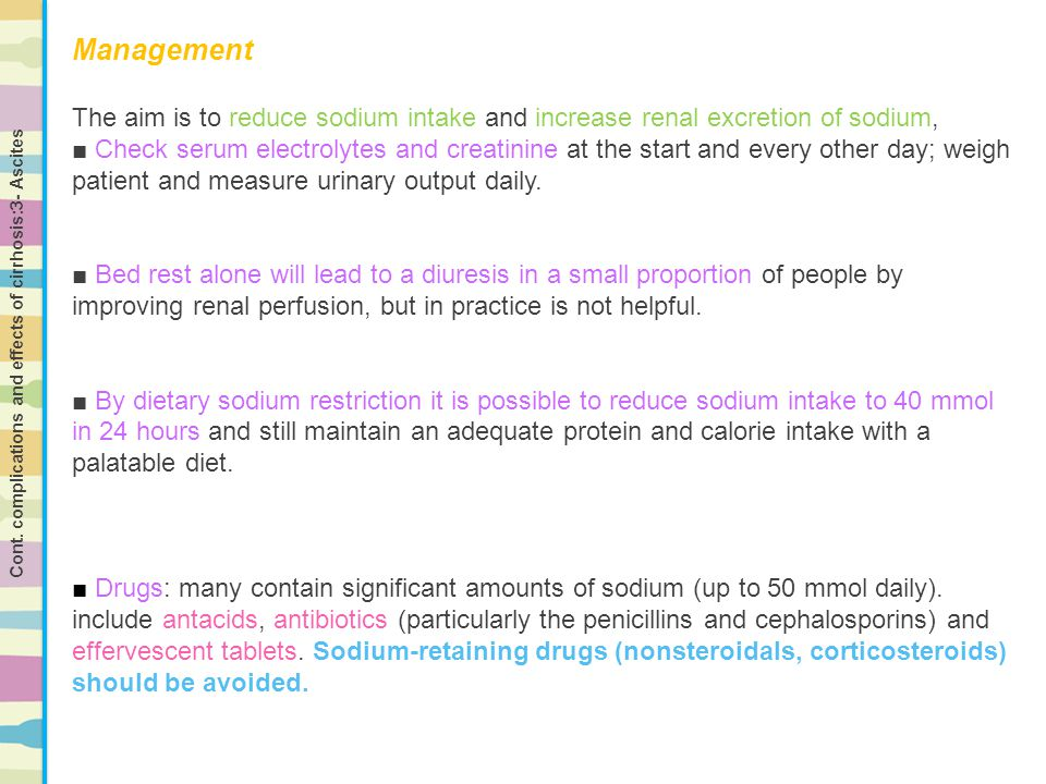 Management The aim is to reduce sodium intake and increase renal excretion of sodium,