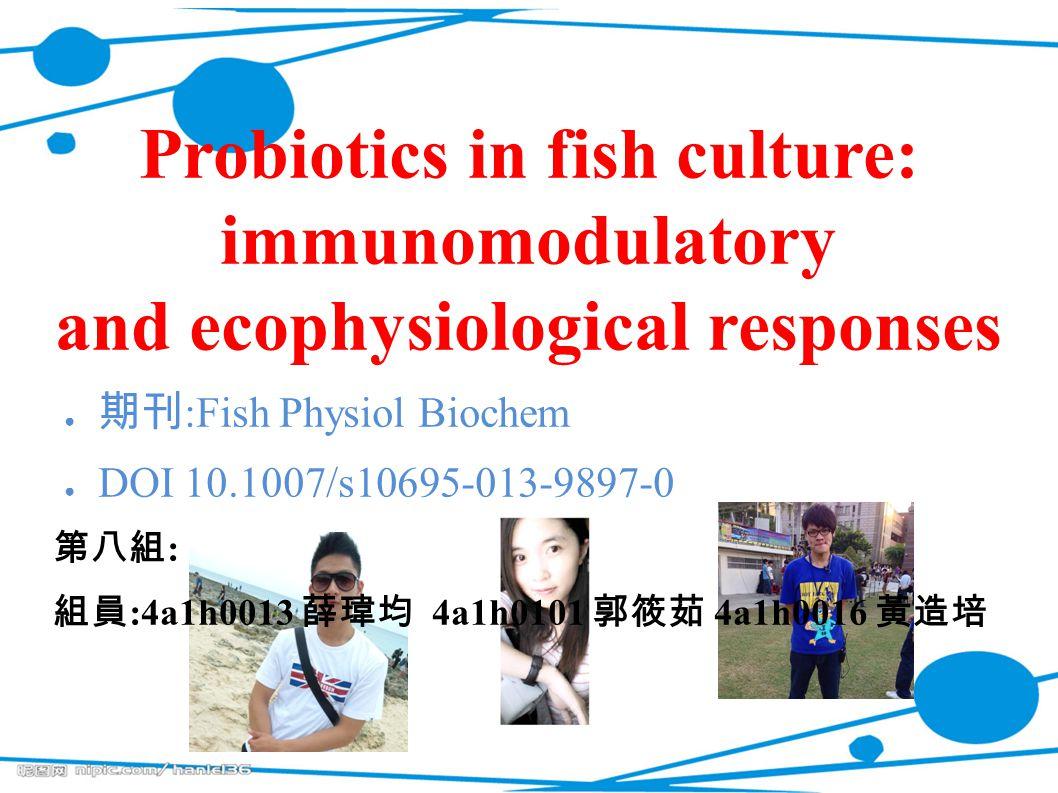 Probiotics in fish culture: immunomodulatory and ecophysiological responses