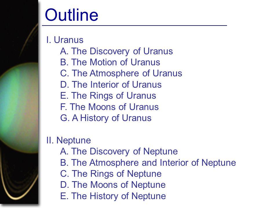 Outline I. Uranus A. The Discovery of Uranus B. The Motion of Uranus