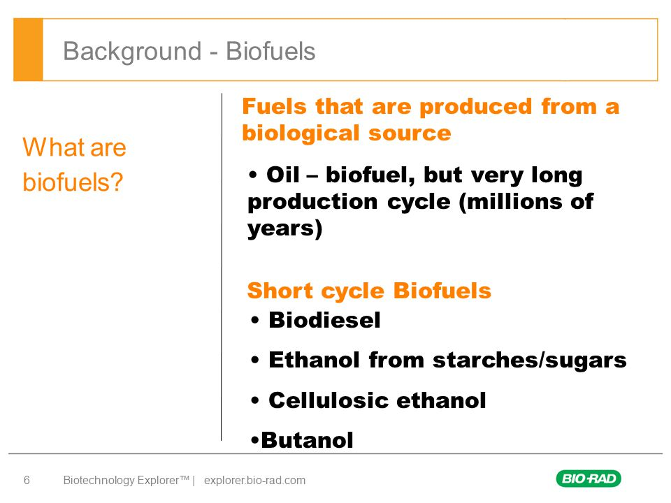 Background - Biofuels What are biofuels