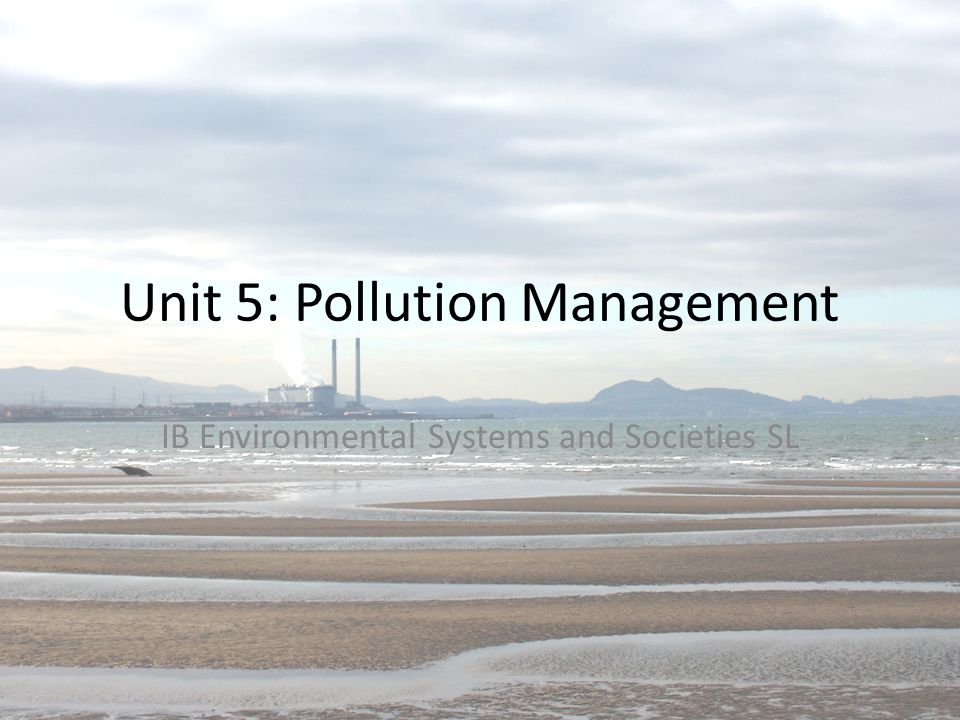 Unit 5: Pollution Management