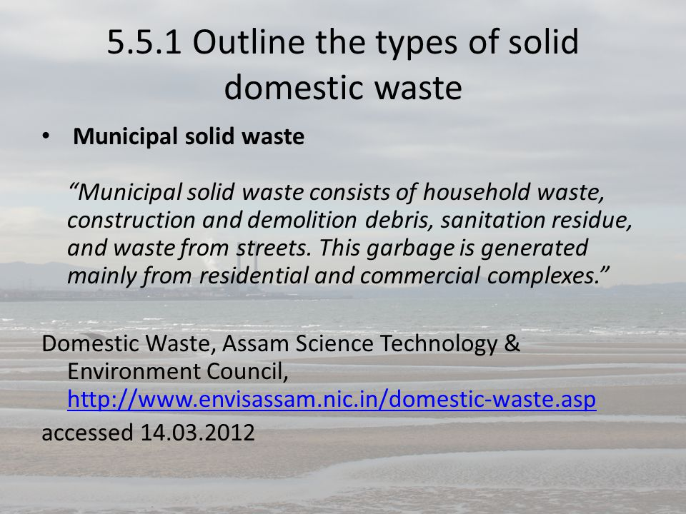 5.5.1 Outline the types of solid domestic waste