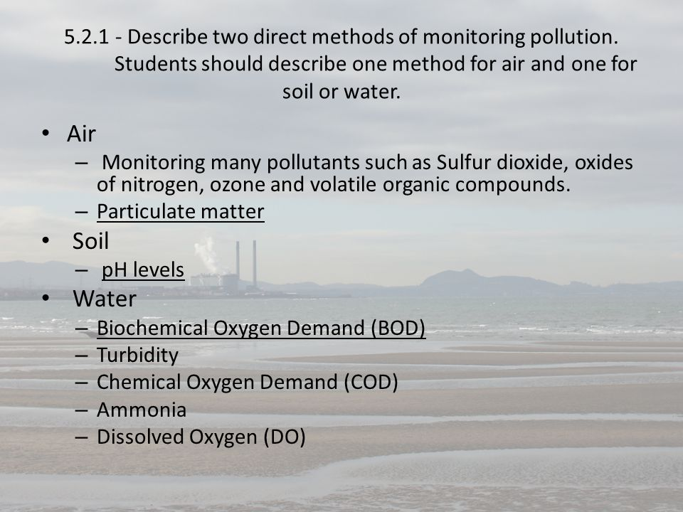 5. 2. 1 - Describe two direct methods of monitoring pollution