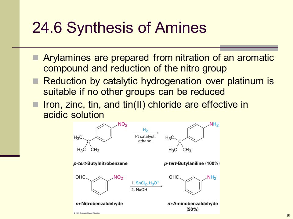 24.6 Synthesis of Amines Arylamines are prepared from nitration of an aromatic compound and reduction of the nitro group.