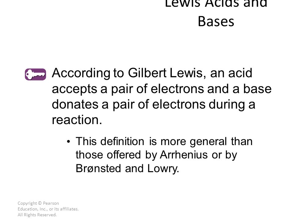 Lewis Acids and Bases According to Gilbert Lewis, an acid accepts a pair of electrons and a base donates a pair of electrons during a reaction.