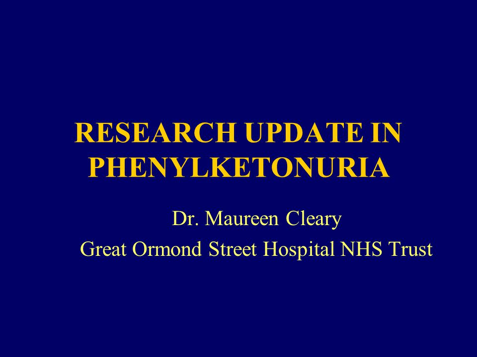 RESEARCH UPDATE IN PHENYLKETONURIA