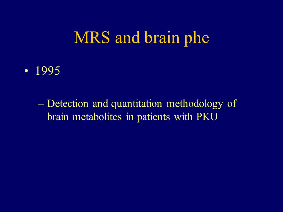 MRS and brain phe 1995.