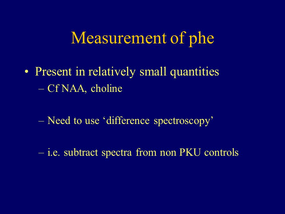 Measurement of phe Present in relatively small quantities
