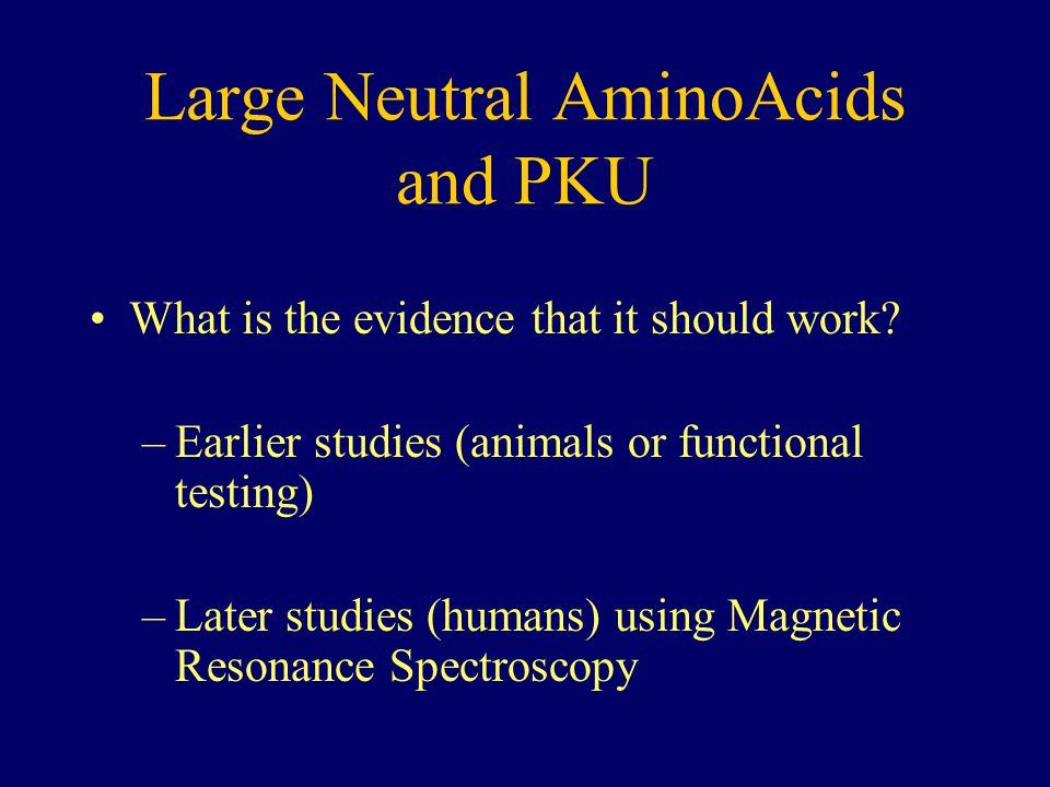 Large Neutral AminoAcids and PKU