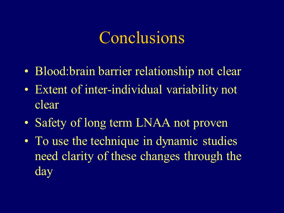 Conclusions Blood:brain barrier relationship not clear