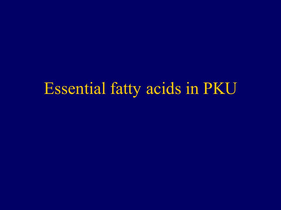 Essential fatty acids in PKU
