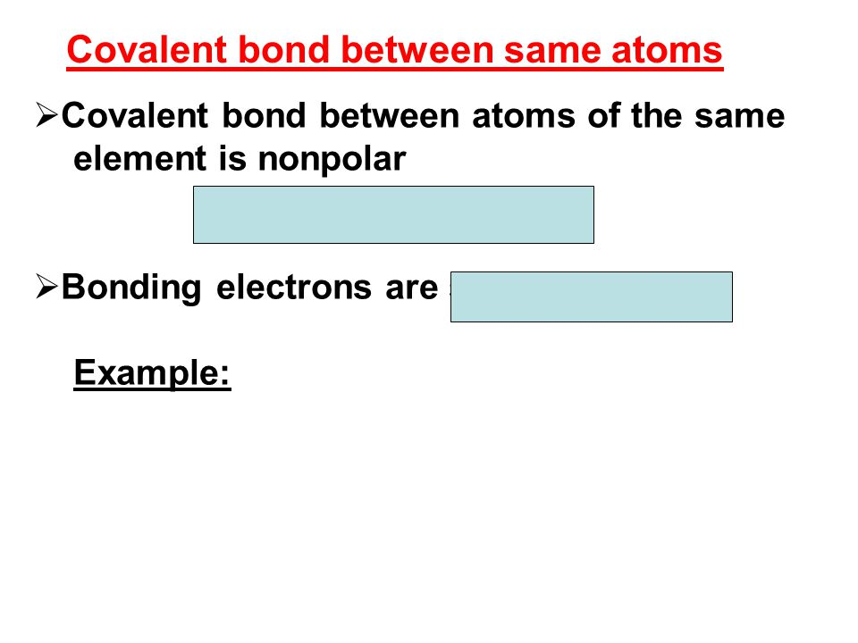 Covalent bond between same atoms
