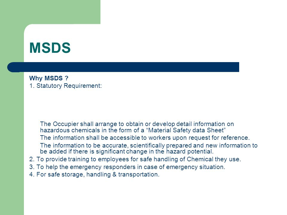 MSDS Why MSDS 1. Statutory Requirement: