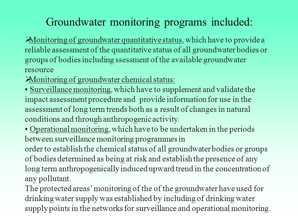Groundwater monitoring programs included: