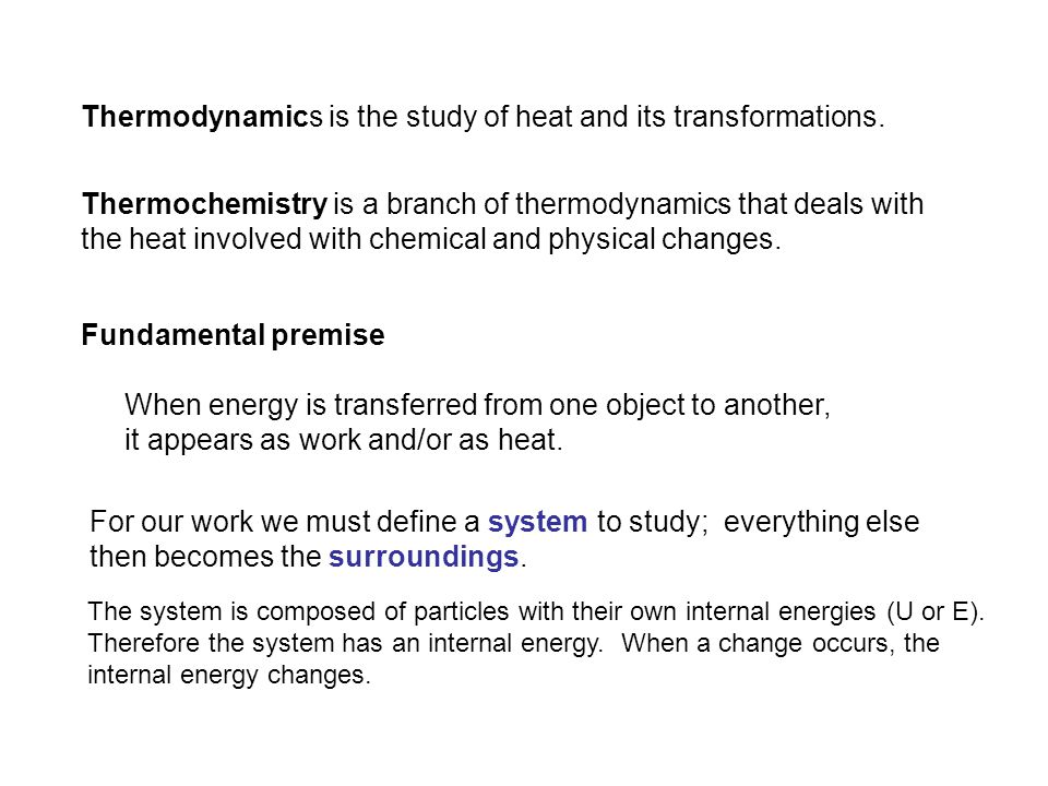 Thermodynamics is the study of heat and its transformations.
