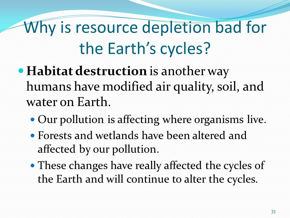 Why is resource depletion bad for the Earth's cycles