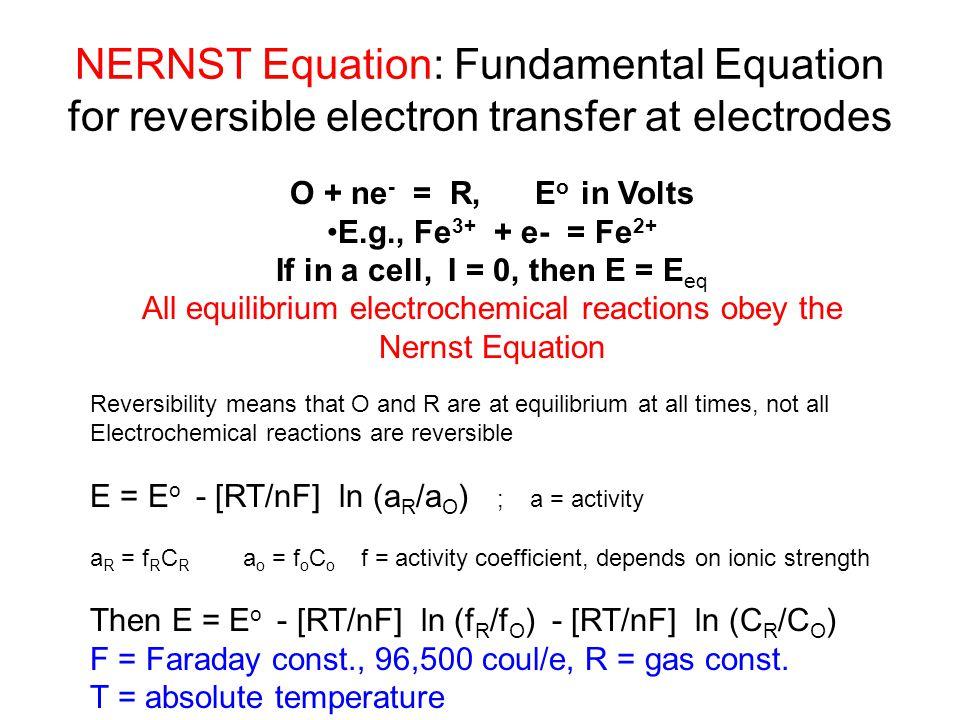 NERNST Equation: Fundamental Equation for reversible electron transfer at electrodes