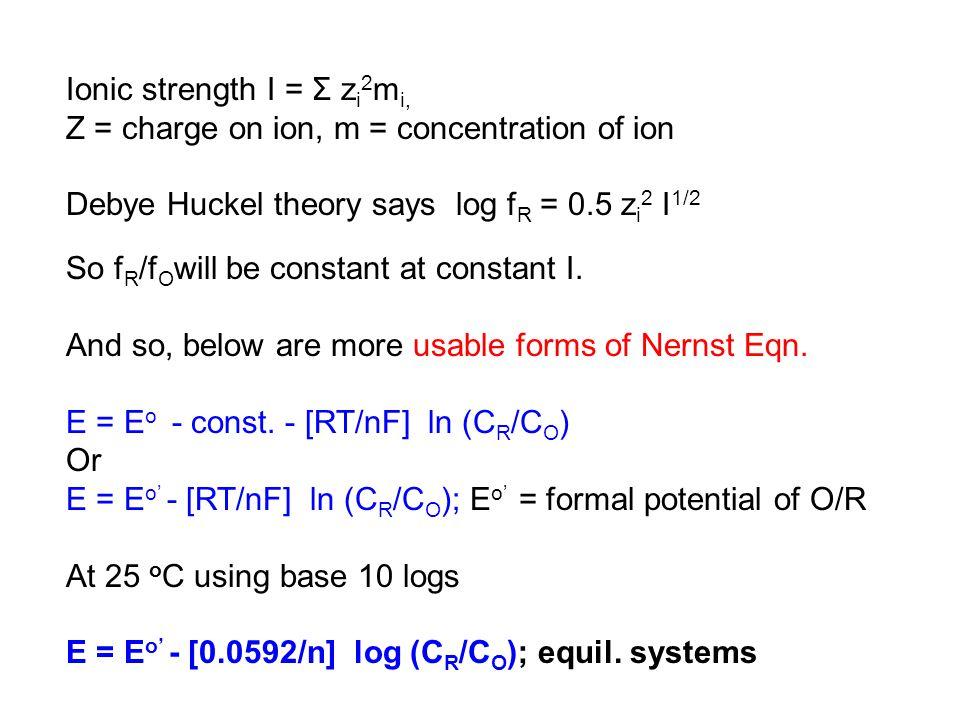 Ionic strength I = Σ zi2mi,