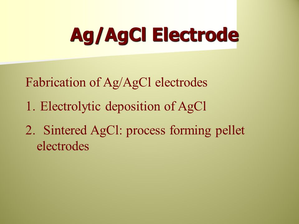 Ag/AgCl Electrode Fabrication of Ag/AgCl electrodes
